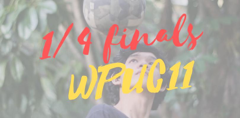 WPUC11 – quarterfinal battles!