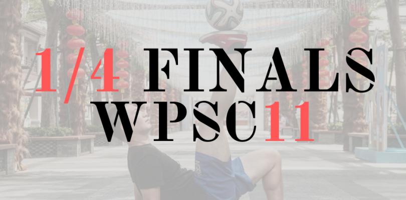WPSC11 – quarterfinal battles!