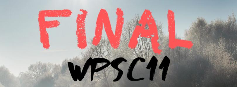 WPSC11 – FINAL round!