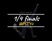 WPSC12 – 1/4 finals battles!